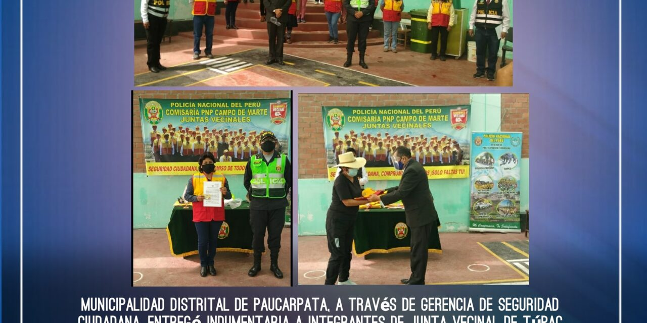 PAUCARPATA  Y POLICÍA ENTREGARON  INDUMENTARIA A JUNTAS VECINALES
