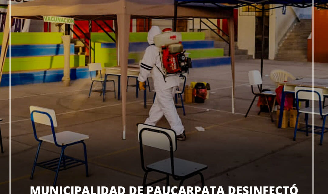 PUNTOS DE VACUNACIÓN FUERON DESINFECTADOS POR LA MUNICIPALIDAD DE PAUCARPATA